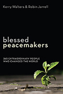 Cover of Blessed Peacemakers: 365 Extraordinary People Who Changed the World